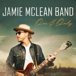 "Jamie McLean Band ""One & Only"" (BabyRobotMedia, 2018"