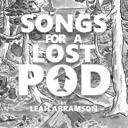 """Leah Abramson """"Songs For A Lost Pod"""" (Headless Owl Records"""