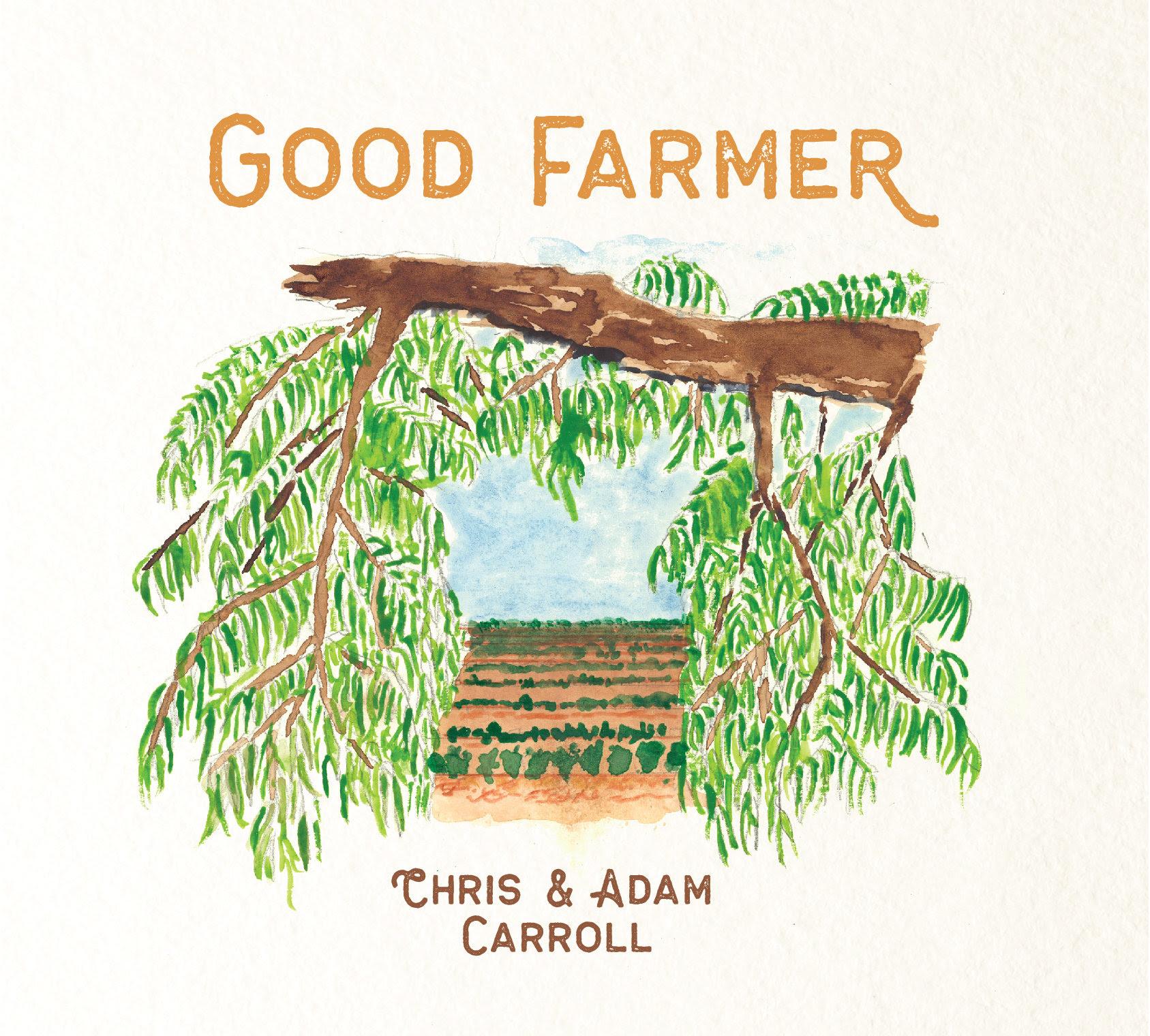 """Chris & Adam Carroll """"Good Farmer"""" (Independent, 2019"""