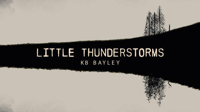 KB Bayley - 'Little Thuderstorms'