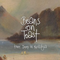 "artwork for Beans on Toast album ""Knee Deep In Nostalgia"""